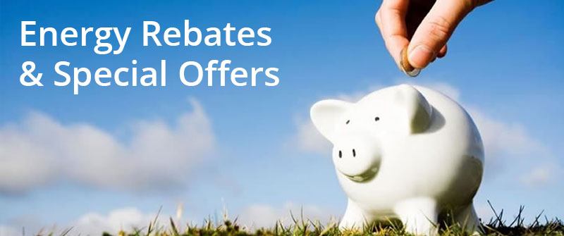 Energy Rebates & Special Offers
